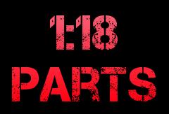 1:18 Scale Parts